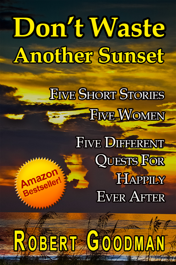 Click To Buy - Don't Waste Another Sunset - Amazon Bestseller!
